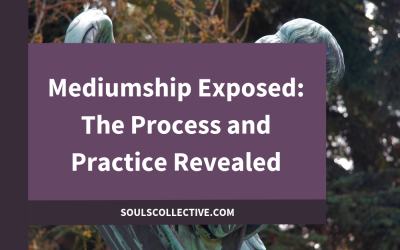 Mediumship Exposed: The Process and Practice Revealed