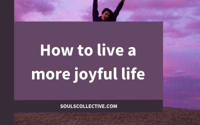 How to live a more joyful life