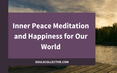 Inner Peace Meditation and Happiness for Our World