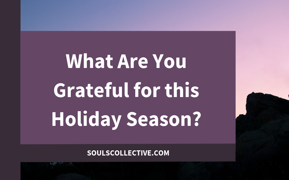 What Are You Grateful for this Holiday Season?