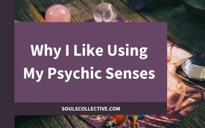 Why I Like Using My Psychic Senses