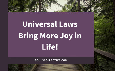 Universal Laws Bring More Joy in Life