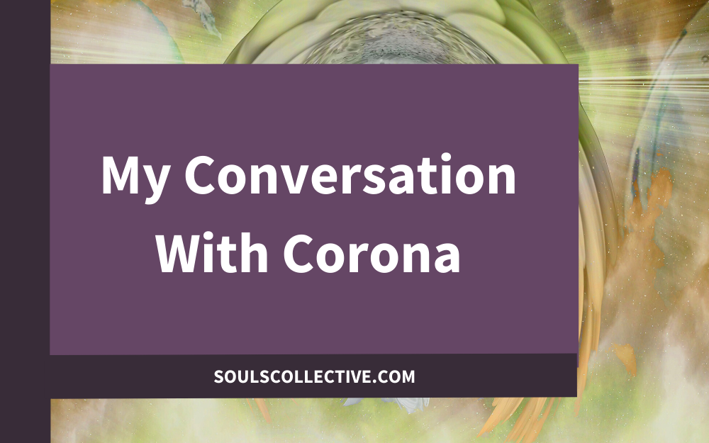 My Conversation With Corona