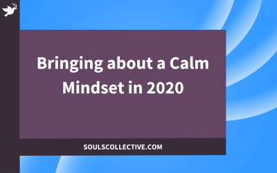Bringing about a Calm Mindset in 2020